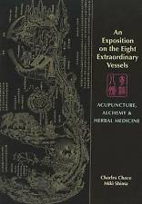 An Exposition on the Eight Extraordinary Vessels: Acupuncture, Alchemy, and Herb