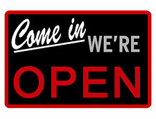 Come In We're Open Sign Custom Metal Business Sign Durable Aluminum No Rust #312