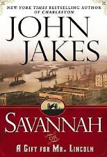 Savannah or A Gift For Mr Lincoln by John Jakes (BRAND NEW HC DJ)