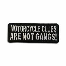 Embroidered Motorcycle Clubs Are Not Gangs Sew or Iron on Patch Biker Patch