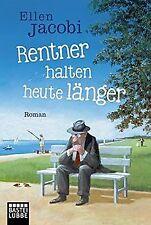 Rentner halten heute länger: Roman von Jacobi, Ellen | Buch | Zustand sehr gut