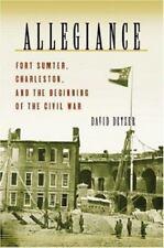 Allegiance : Fort Sumter, Charleston, and the Beginning of the Civil War 1st Edi