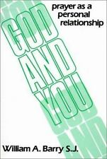 God & You: Prayer As Personal Relationship WA Barry (1987, Paper)ISBN 0809129353