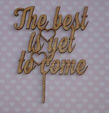 """""""The Best is yet to come"""" Cake topper - Wedding, Engagement, Wooden Cake Decor"""