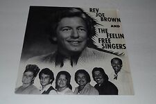 Rev Joe Brown and The Feelin' Free Singers~Ixoye~Christian~Xian~Private Label