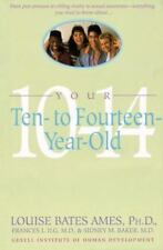 Your Ten to Fourteen Year Old by Carol C. Haber, Sidney M. Baker, Frances L. Ilg