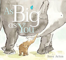 AS BIG AS YOU by Sara Acton  ...  FREE shipping to Oz ...  ISBN 9781743629697