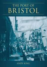 The Port of Bristol by Andy King (Paperback, 2003)
