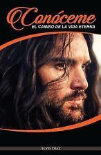 Conoceme! : El Camino de la Vida Eterna by Elvis Diaz (2016, Paperback)