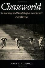 Chaseworld: Foxhunting and Storytelling in New Jersey's Pine Barrens (Publicat..