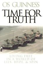 Time for Truth: Living Free in a World of Lies, Hype & Spin (Hourglass-ExLibrary