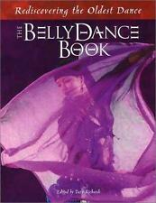 The Belly Dance Book : Rediscovering the Oldest Dance by Richards, Tazz