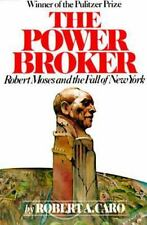 The Power Broker: Robert Moses and the Fall of New York Caro, Robert A. Paperba