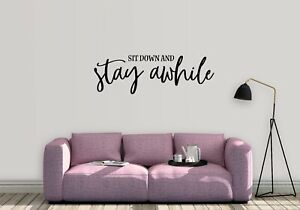 Sit down and stay awhile, wall sticker, vinyl decal