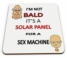 I'm Not Bald It's A Solar Panel For A Sex Machine funny Mug funny Coaster