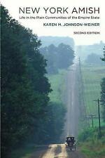 New York Amish: Life in the Plain Communities of the Empire State by Karen M....