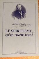 Le Spiritisme, qu'en savons-nous?