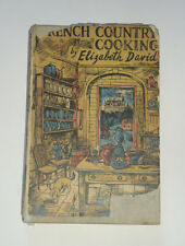 FRENCH COUNTRY COOKING by Elizabeth David: Food Dishes Recipes / Wine / 1st 1951