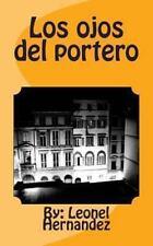 Los Ojos del Portero : Ver para Creer by Leonel Hernandez (2011, Paperback)