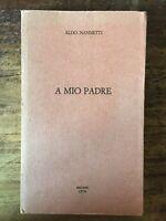 A mio padre - Aldo Nannetti - Esemplare Numerato - Incisione di Benito Asquini