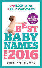 Best Baby Names for 2016: Over 8,000 Names & 100 Inspiration Lists by Thomas, S