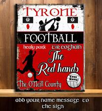 PERSONALISED TYRONE GAA FOOTBALL GAELIC SPORT VINTAGE Metal Sign RS384