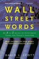 Wall Street Words: An A to Z Guide to Investment Terms for Todays Investor by D