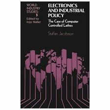 Electronics and Industrial Policy : The Case of Computer Controlled Lathes 5...