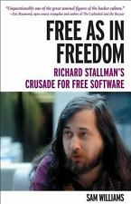 Free as in Freedom : Richard Stallman's Crusade for Free Software by Sam...