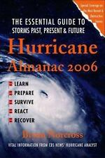 Hurricane Almanac 2006 Learn, Prepare, Survive, React, Recover by Bryan Norcross