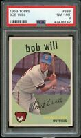 1959 Topps BB Card #388 Bob Will Chicago Cubs ROOKIE CARD PSA NM-MT 8 !!
