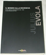 IL MONDO ALLA ROVESCIA - Julius Evola - PRIMA EDIZIONE ARYA (2008)