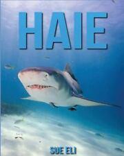 Haie: Kinderbuch über Haie Mit Sagenhaften Bilder and Viel Wissenswertes by...