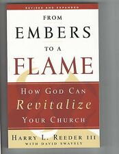 From Embers to a Flame: How God Can Revitalize Your Church Reeder P&R Publ (NEW)