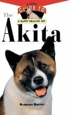 The Akita: An Owner's Guide to a Happy Healthy Pet Your Happy Healthy P