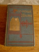 PICTURESQUE HOLLAND: A JOURNEY IN THE PROVINCES BY Havard, Henry: 1876 HARDBACK