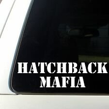 Hatchback Mafia Sticker dsm hate Decal Honda STI Mazdaspeed 3 VW audi subaru wrx