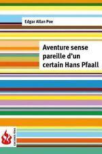 Aventure Sans Pareille d'un Certain Hans Pfaall : (low Cost). Édition Limitée...
