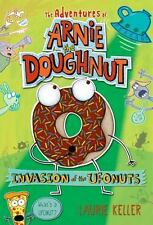 The Adventures of Arnie the Doughnut: Invasion of the Ufonuts 2 by Laurie...