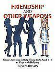 Friendship and Other Weapons : Group Activities to Help Young Girls Aged 5-11...