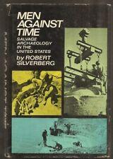 ROBERT SILVERBERG Men Against Time. Salvage Archaeology inthe USA. 1st ed. HC/DJ