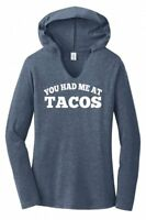 You Had Me At Tacos Ladies Hoodie T-Shirt Taco Lover Mexican Food Soft Tee