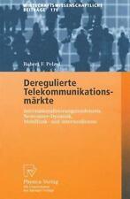 Deregulierte Telekommunikationsm?rkte: Internationalisierungstendenzen, Newco...