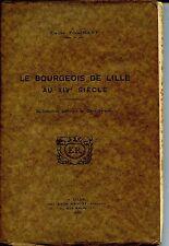 LE BOURGEOIS DE LILLE AU XIVe siècle - Simone Poignant 1929