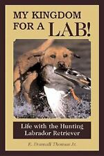 'My Kingdom for A Lab'  Life with the Hunting Lab,  Book