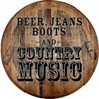 Whiskey Barrel Head Beer Jeans Boots Country Music South Rustic Décor Bar Sign