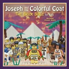 The Brick Bible for Kids Ser.: Joseph and the Colorful Coat : The Brick Bible...