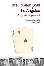 NEW The Foreign Soul & the Angelus by Guy de Maupassant