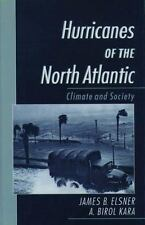 Hurricanes of the North Atlantic : Climate and Society by A. Birol Kara and...