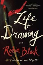 Black, Robin Life Drawing: A Novel